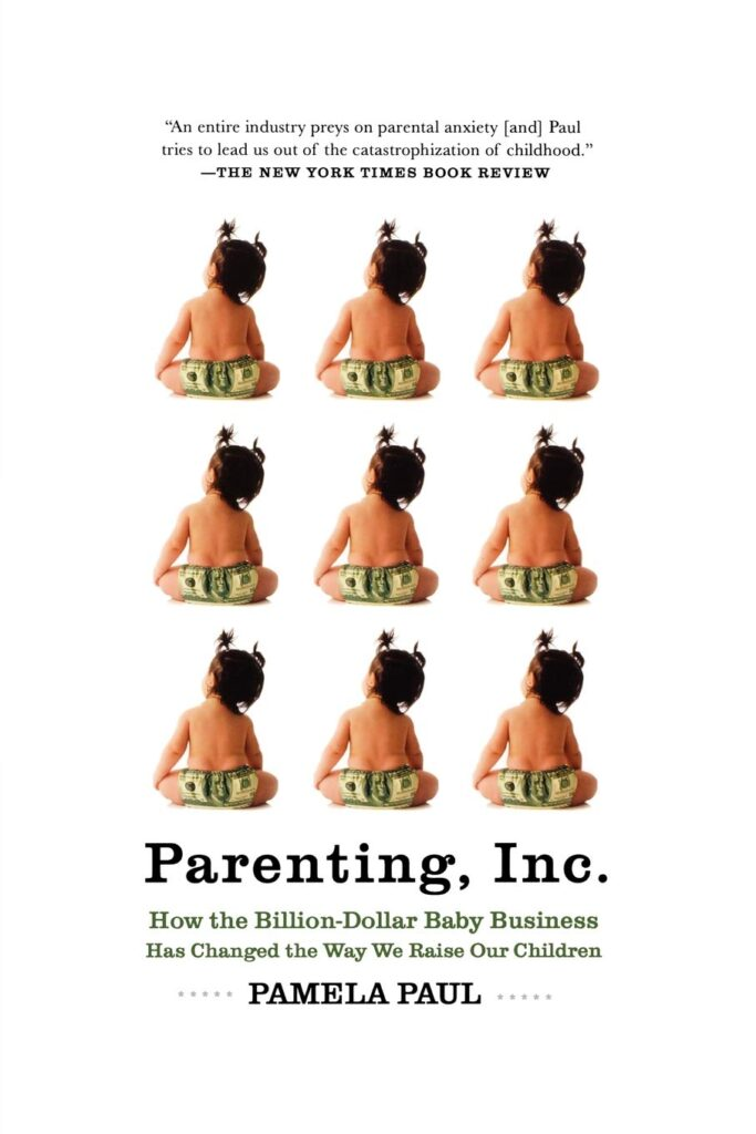 Parenting, Inc. by Pamela Paul