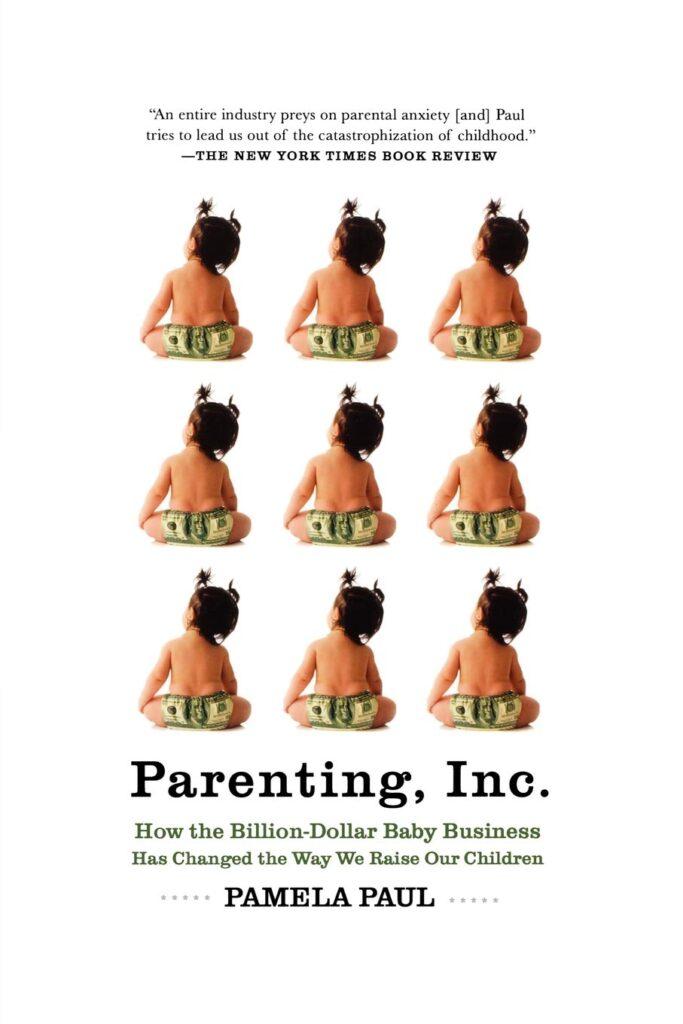 Parenting, Inc. by Pamela Paul
