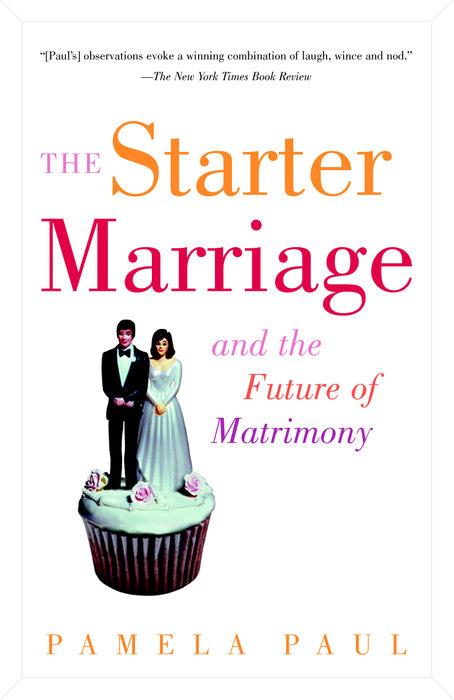 The Starter Marriage by Pamela Paul